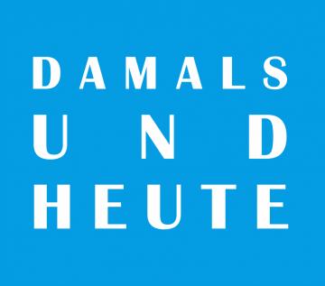 DAMALS_UND_HEUTE